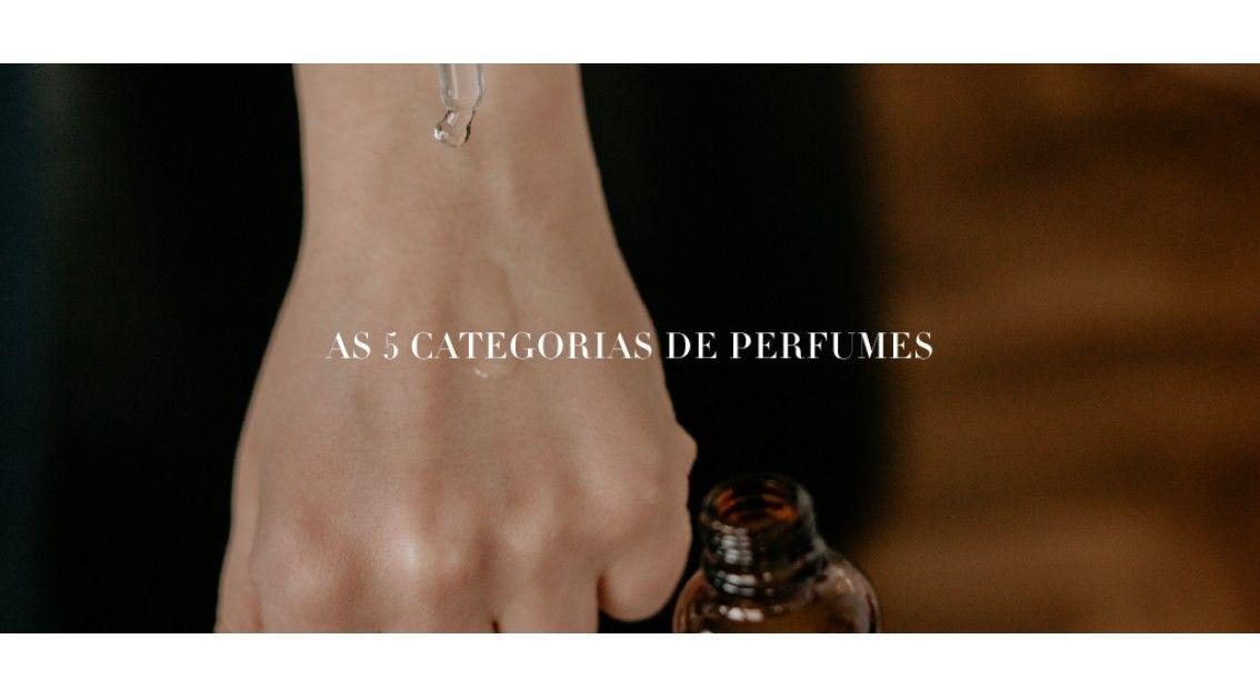 As 5 categorias de perfumes